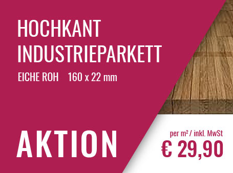 Aktion: Hochkant Industrieparkett €29,90